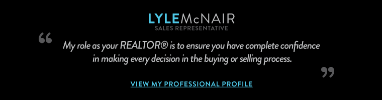 My role as your REALTOR® is to ensure you have complete 
